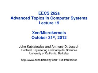 EECS 262a  Advanced Topics in Computer Systems Lecture 19 Xen /Microkernels October 31 st ,  2012