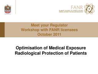 Meet your Regulator Workshop with FANR licensees October 2011