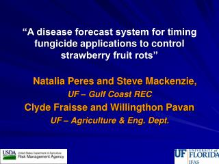 """A disease forecast system for timing fungicide applications to control  strawberry fruit rots"""