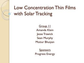 Low Concentration Thin Films with Solar Tracking
