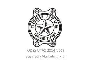 ODES UTVS 2014-2015 Business/Marketing Plan