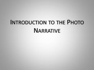 Introduction to the Photo Narrative