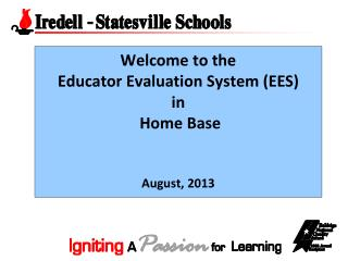 Welcome to the  Educator Evaluation System (EES) in  Home Base August,  2013