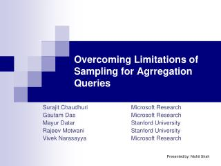 Overcoming Limitations of Sampling for  Agrregation  Queries