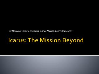 Icarus: The Mission Beyond