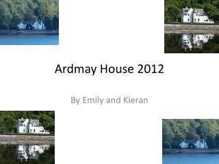 Ardmay House 2012