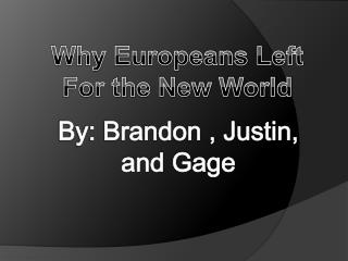 Why Europeans Left For the New World