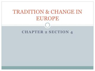 TRADITION & CHANGE IN EUROPE
