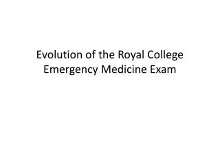 Evolution of the Royal College Emergency Medicine Exam