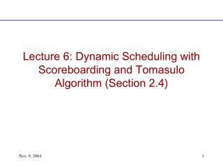 Lecture 6: Dynamic Scheduling with Scoreboarding and Tomasulo Algorithm (Section 2.4)