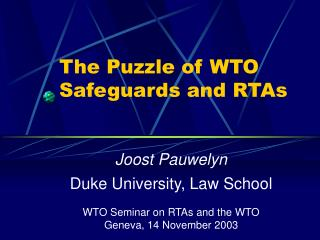 The Puzzle of WTO Safeguards and RTAs