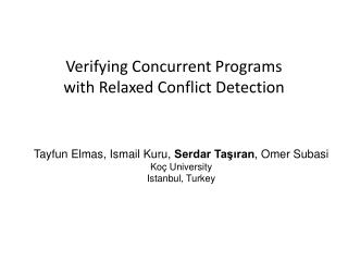 Verifying Concurrent Programs  with Relaxed Conflict Detection