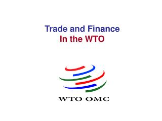Trade and Finance  In the WTO