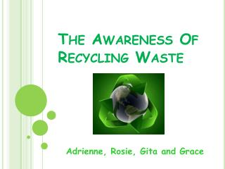 The Awareness Of Recycling Waste