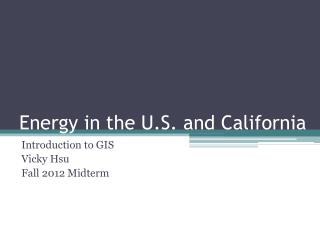 Energy in the U.S. and California