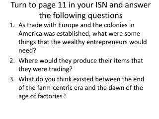 Turn to page 11 in your ISN and answer the following questions