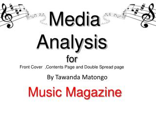 Media Analysis  for Front Cover  ,Contents Page and Double Spread page