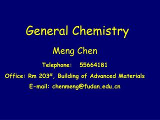 Meng  Chen Telephone:   55664181     Office:  Rm  203 # , Building of Advanced Materials