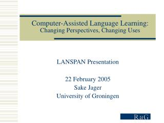 Computer-Assisted Language Learning: Changing Perspectives, Changing Uses