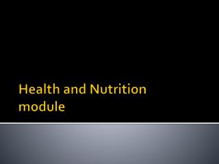 Health and  Nutrition module