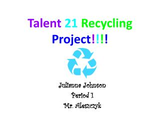 Talent  21 Recycling Project ! ! ! !