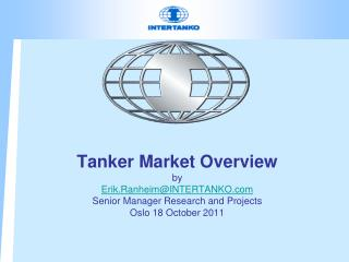 Very weak market, uncertain/weak fundamentals Oversupply of tankers, mainly hidden