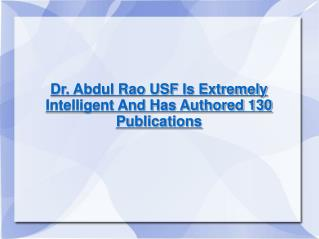 Dr. Abdul Rao USF Is Extremely Intelligent