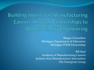 Building Interest in Manufacturing Careers through Partnerships to Deliver Family Engineering