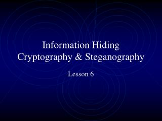 Information Hiding Cryptography & Steganography
