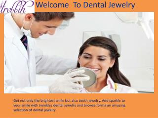 Welcome To Dental Jewelry