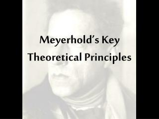 Meyerhold's Key Theoretical Principles