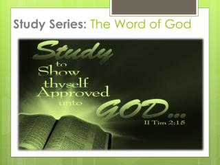 Study Series:  The Word of God