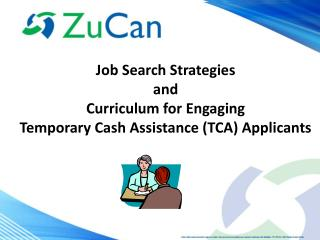 Job Search Strategies  and  Curriculum for Engaging Temporary Cash  Assistance  (TCA) Applicants