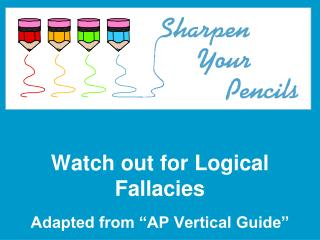 Watch out for Logical Fallacies
