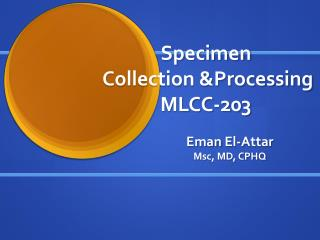 Specimen  Collection &Processing MLCC-203