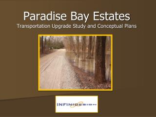 Paradise Bay Estates  Transportation Upgrade Study and Conceptual Plans