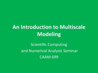 An Introduction to Multiscale Modeling