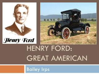 Henry Ford: Great American