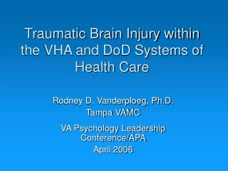 Traumatic Brain Injury within the VHA and DoD Systems of  Health Care