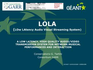 LOLA ( LOw LAtency Audio Visual Streaming System)