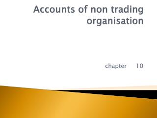 Accounts of non trading  organisation