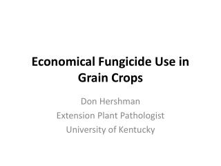 Economical Fungicide Use in  Grain Crops