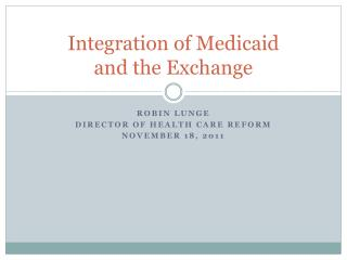 Integration of Medicaid  and the Exchange