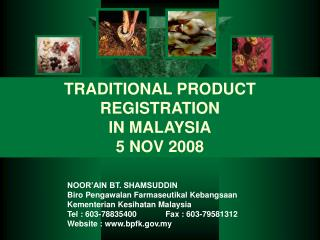 TRADITIONAL PRODUCT  REGISTRATION  IN MALAYSIA 5 NOV 2008