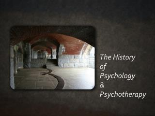 The History  o f  Psychology  &  Psychotherapy