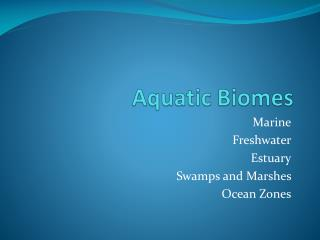 Aquatic Biomes