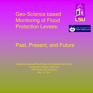 Geo- S cience based Monitoring of Flood  Protection Levees: Past, Present, and Future