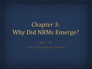 Chapter 3: Why Did NRMs Emerge?