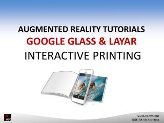 AUGMENTED REALITY TUTORIALS GOOGLE GLASS & LAYAR