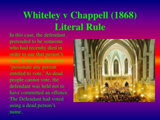 Whiteley v Chappell (1868) Literal Rule